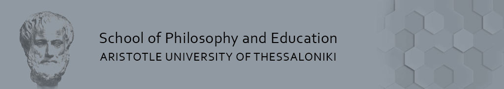 School of Philosophy and Education - Aristotle University of Thessaloniki
